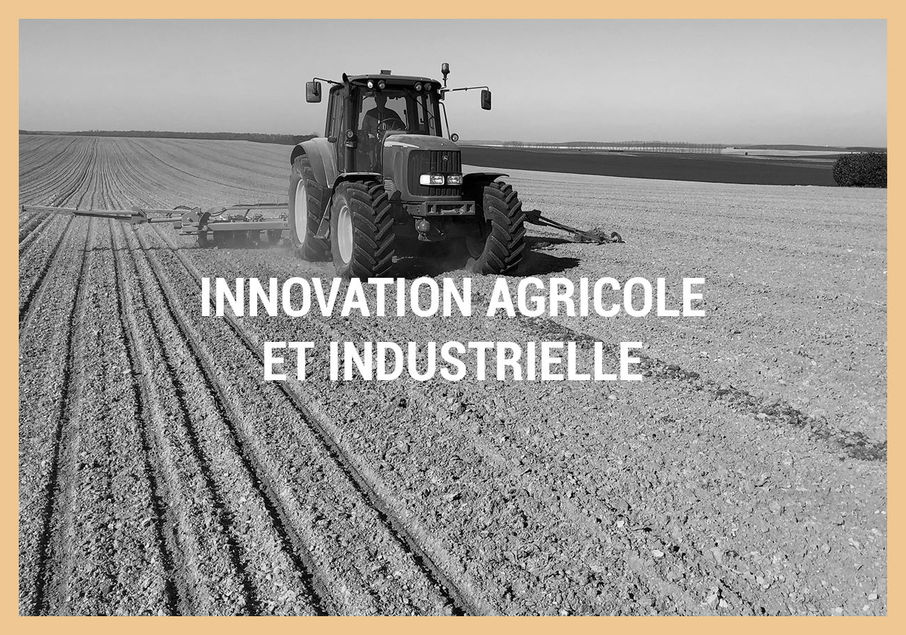 INNOVATION AGRICOLE ET INDUSTRIELLE